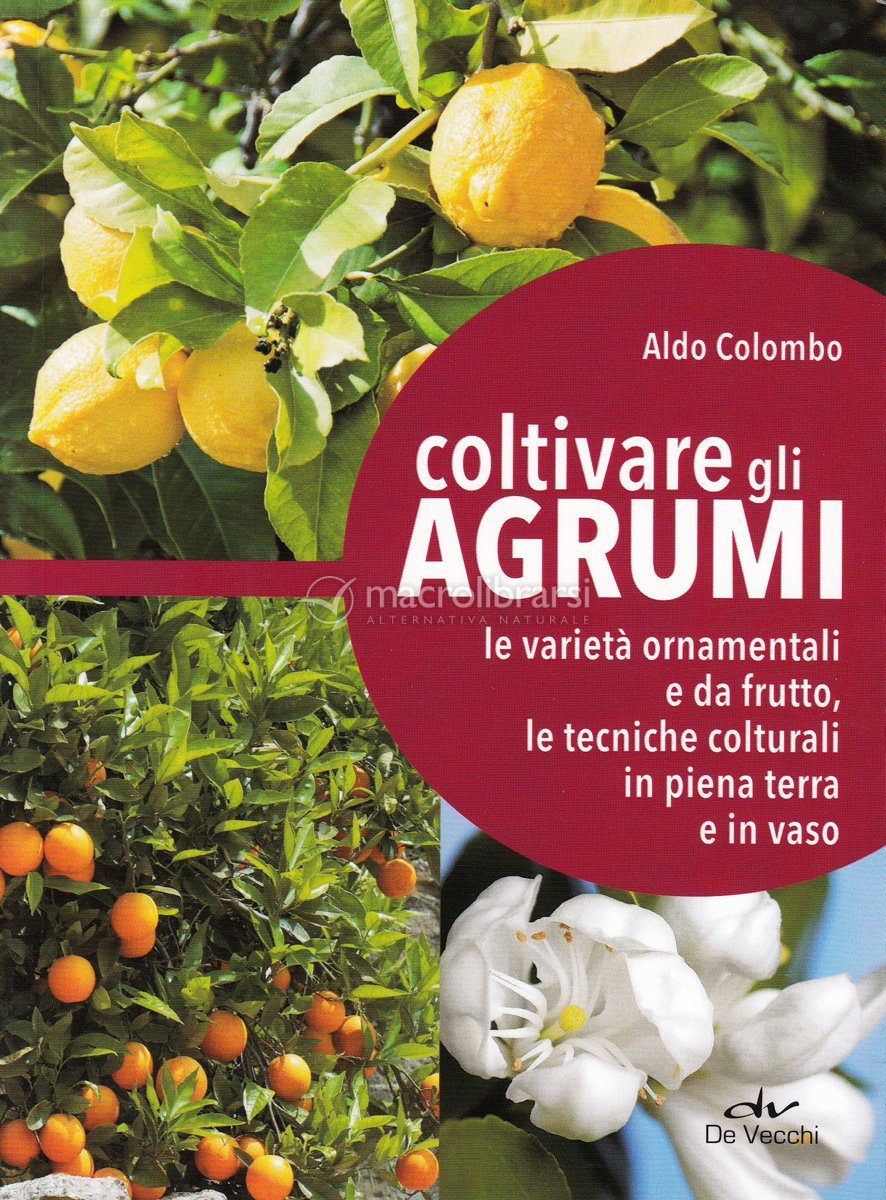 Coltivare gli agrumi libro aldo colombo for Calendario concimazione agrumi