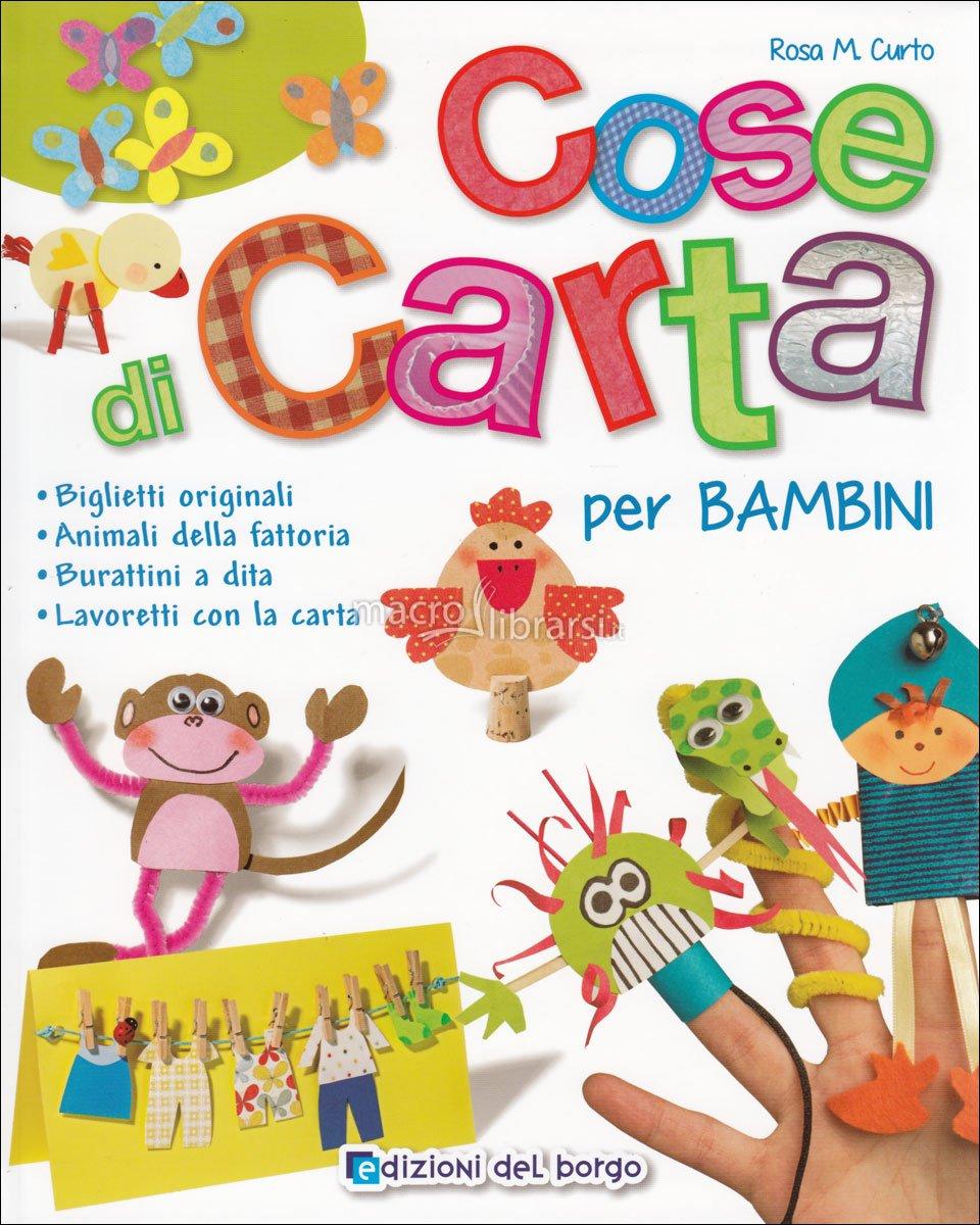 Cose Di Carta Per Bambini Libro Di Rosa Maria Curto
