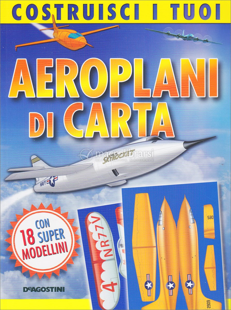 costruisci i tuoi aeroplani di carta autori vari