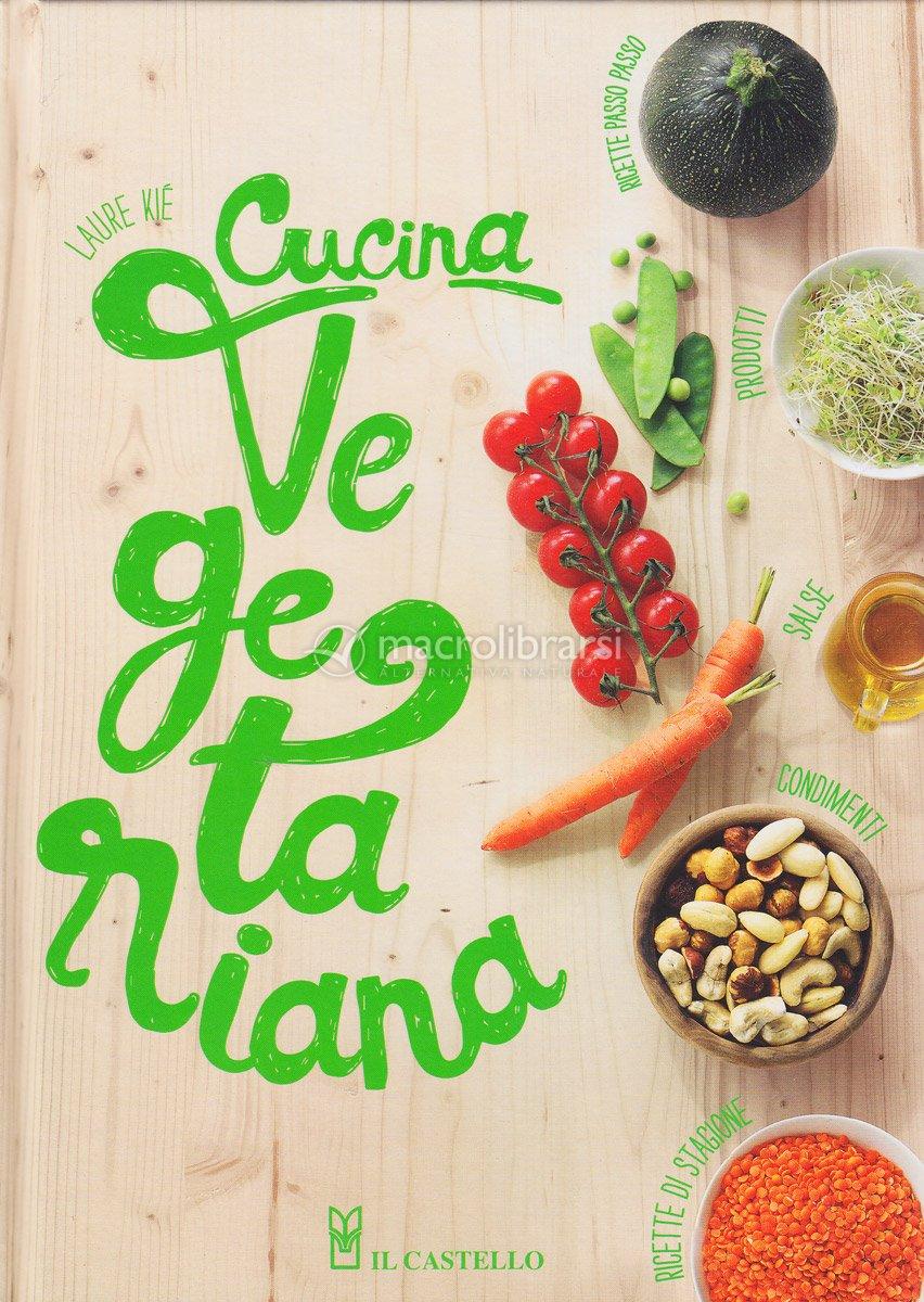 cucina vegetariana - kiè laure - Libri Cucina Vegana