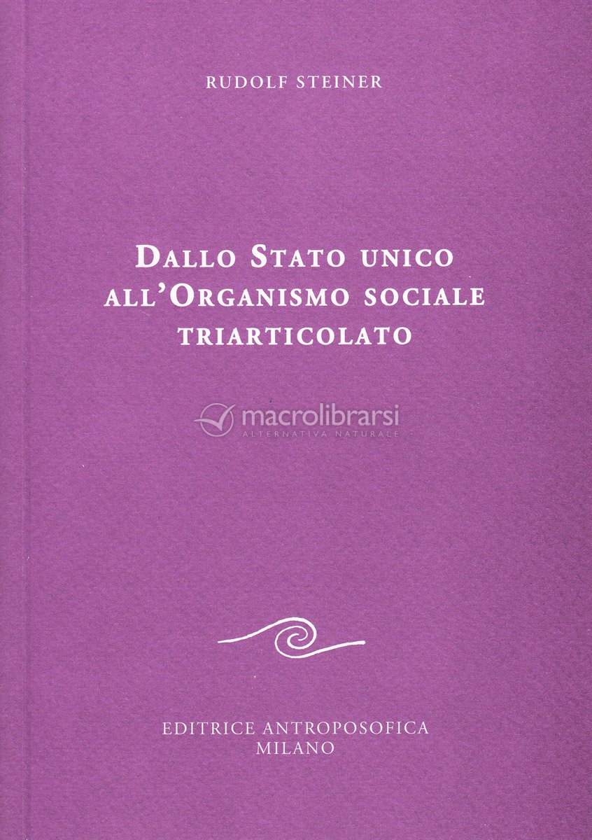 Dallo Stato Unico all'Organismo Sociale Triarticolato