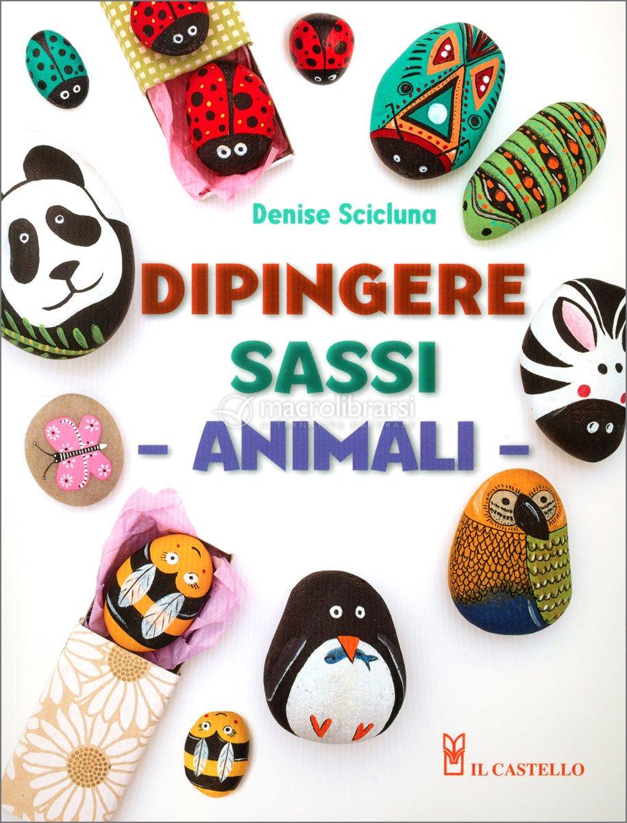 Dipingere Sassi Per Natale dipingere sassi-animali — libro