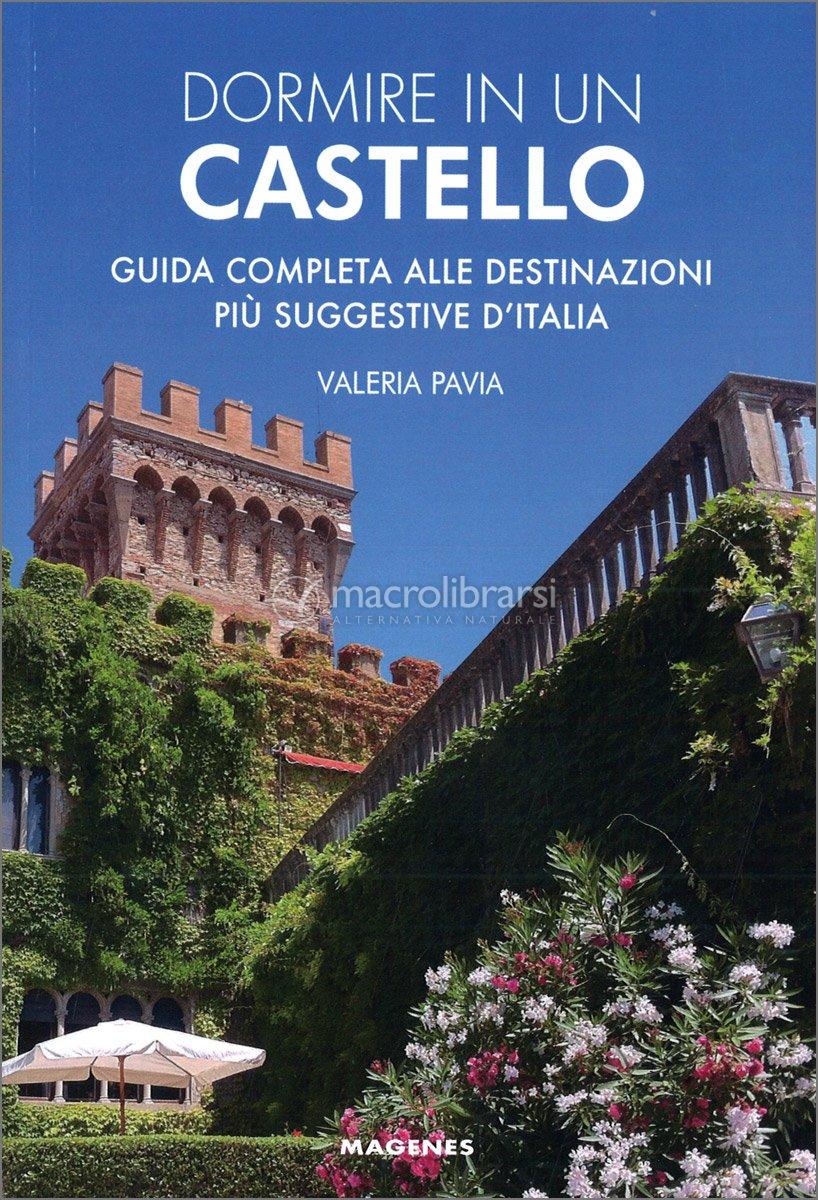 Dormire in un Castello — Libro di Valeria Pavia