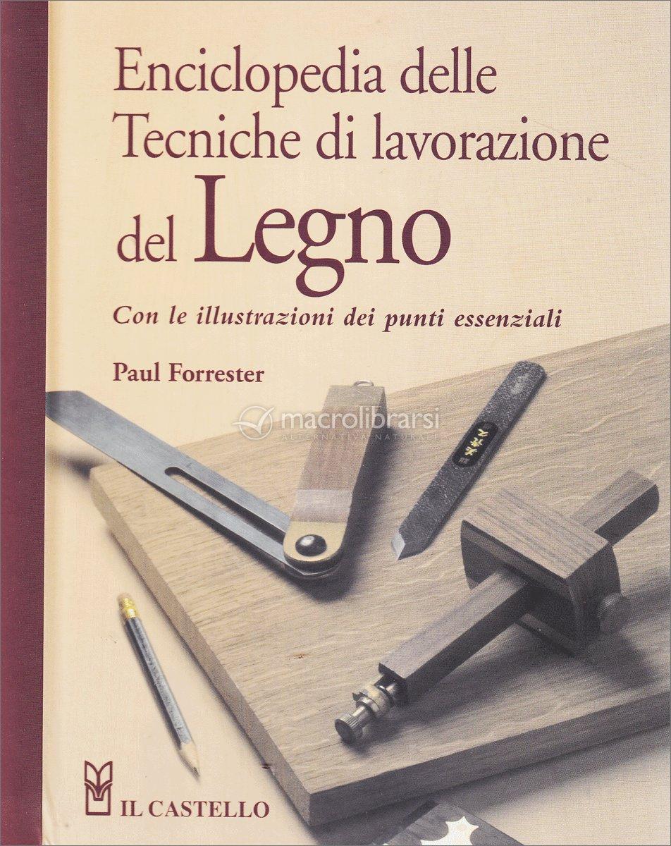Enciclopedia delle tecniche di lavorazione del legno for Progettazione di mobili lavorazione del legno