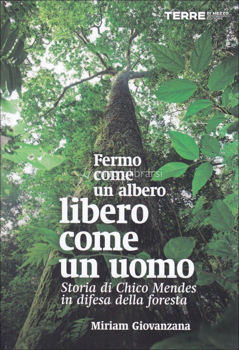 Fermo come un albero, libero come un uomo - libro