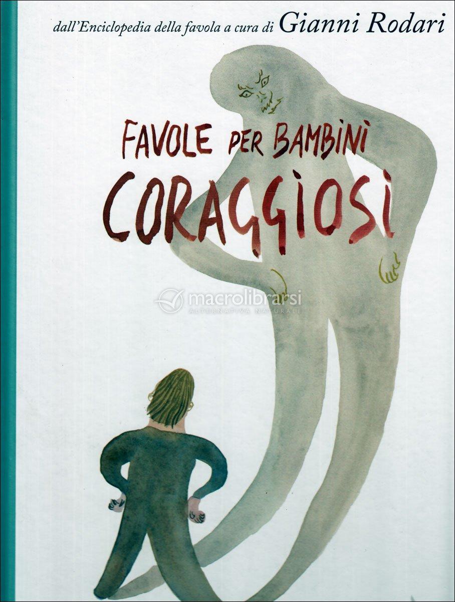 Ben noto Fiabe per Bambini Coraggiosi - Gianni Rodari, Francesca Grossi JQ57