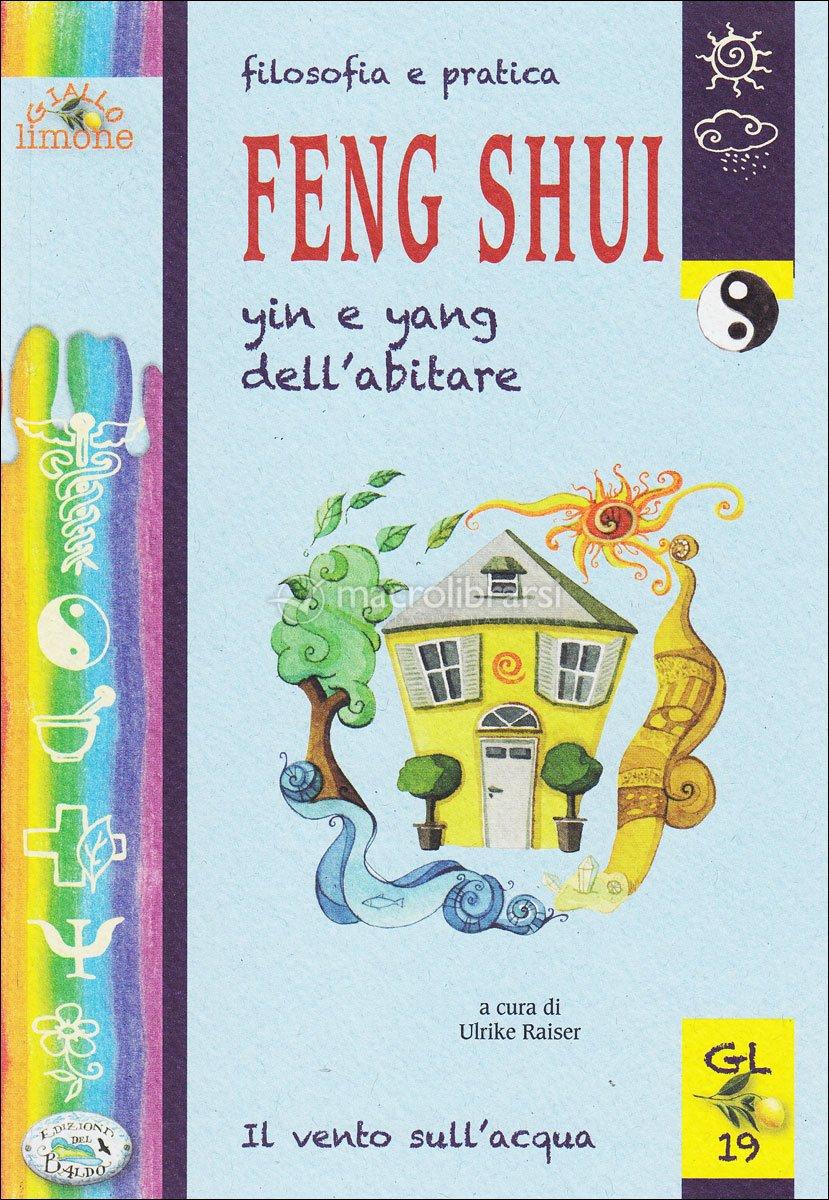Filosofia e pratica feng shui libro ulrike raiser - Feng shui libro ...