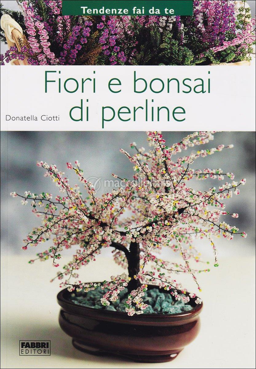 Fiori e Bonsai di Perline - Donatella Ciotti