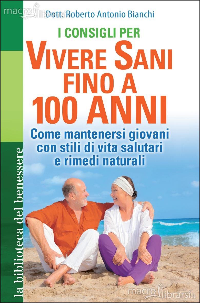 come vivere sani fino a 100 anni libro