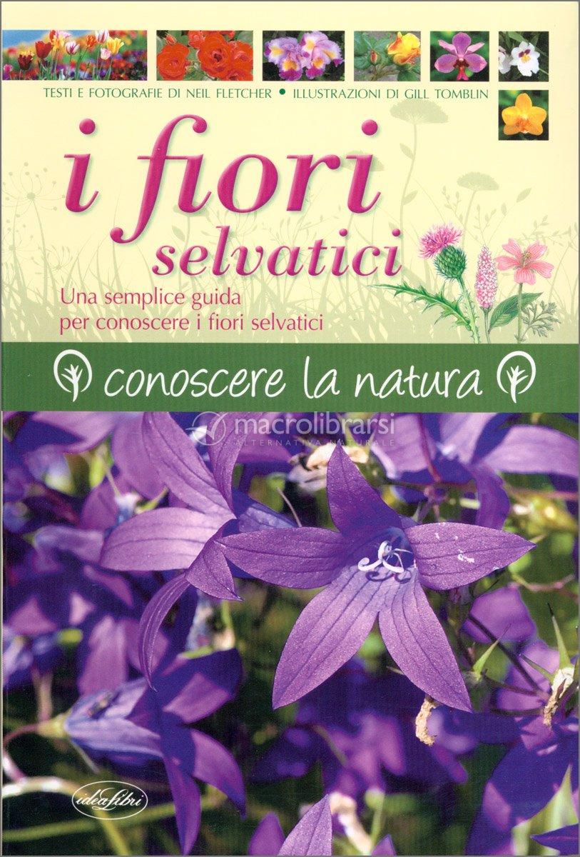 Fiori Selvatici Foto E Nomi i fiori selvatici — libro