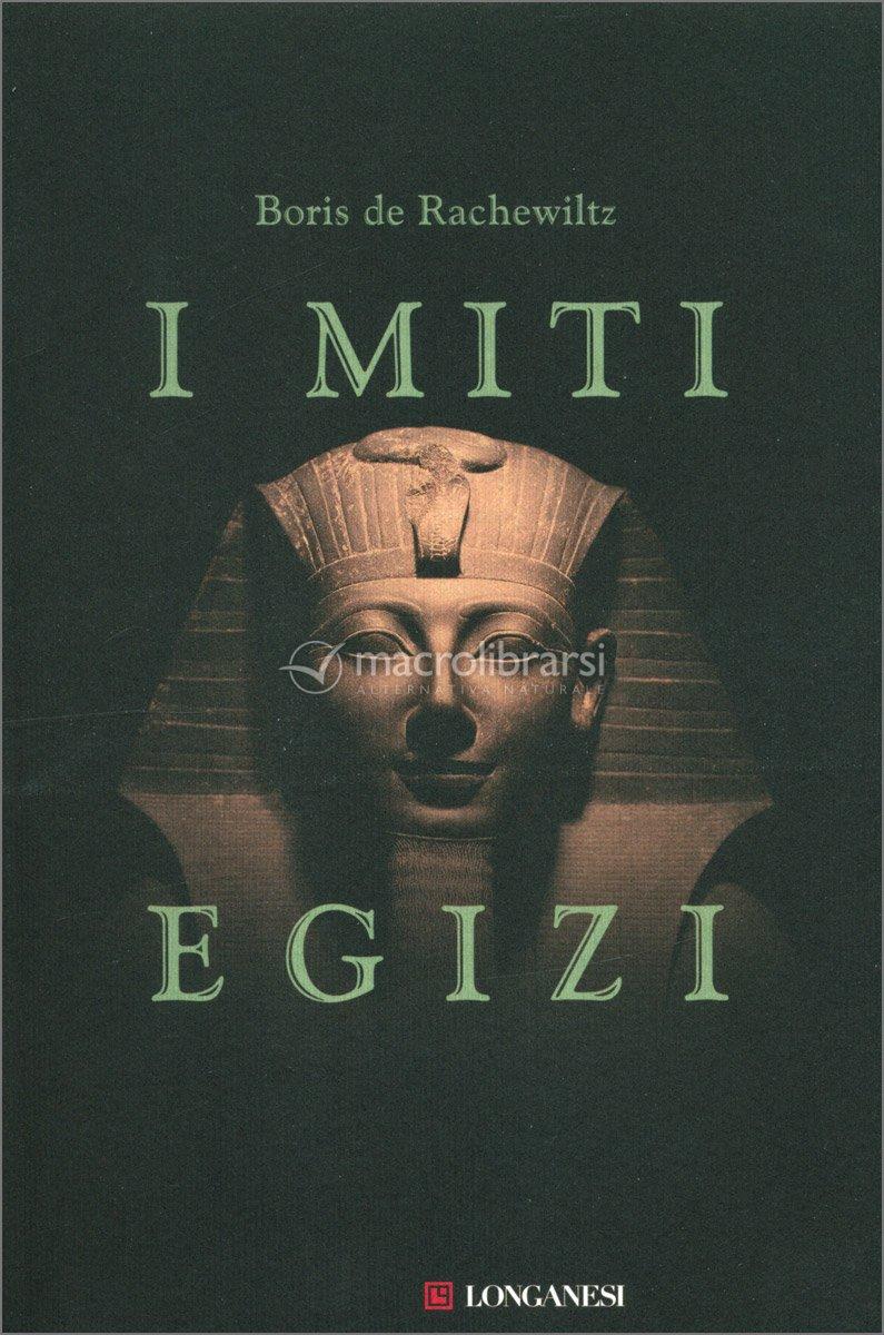 I Miti Egizi Libro Di Boris De Rachewiltz