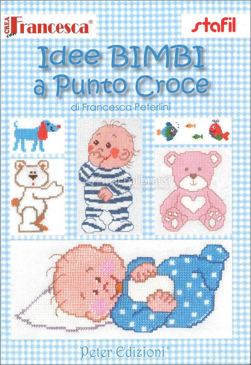 Idee bimbi a punto croce libro di francesca peterlini for Idee punto croce neonati