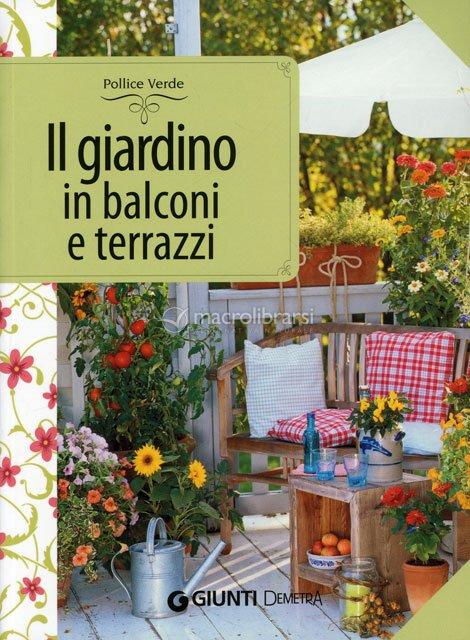 Il giardino in balconi e terrazzi libro eliana ferioli for Balconi e terrazzi