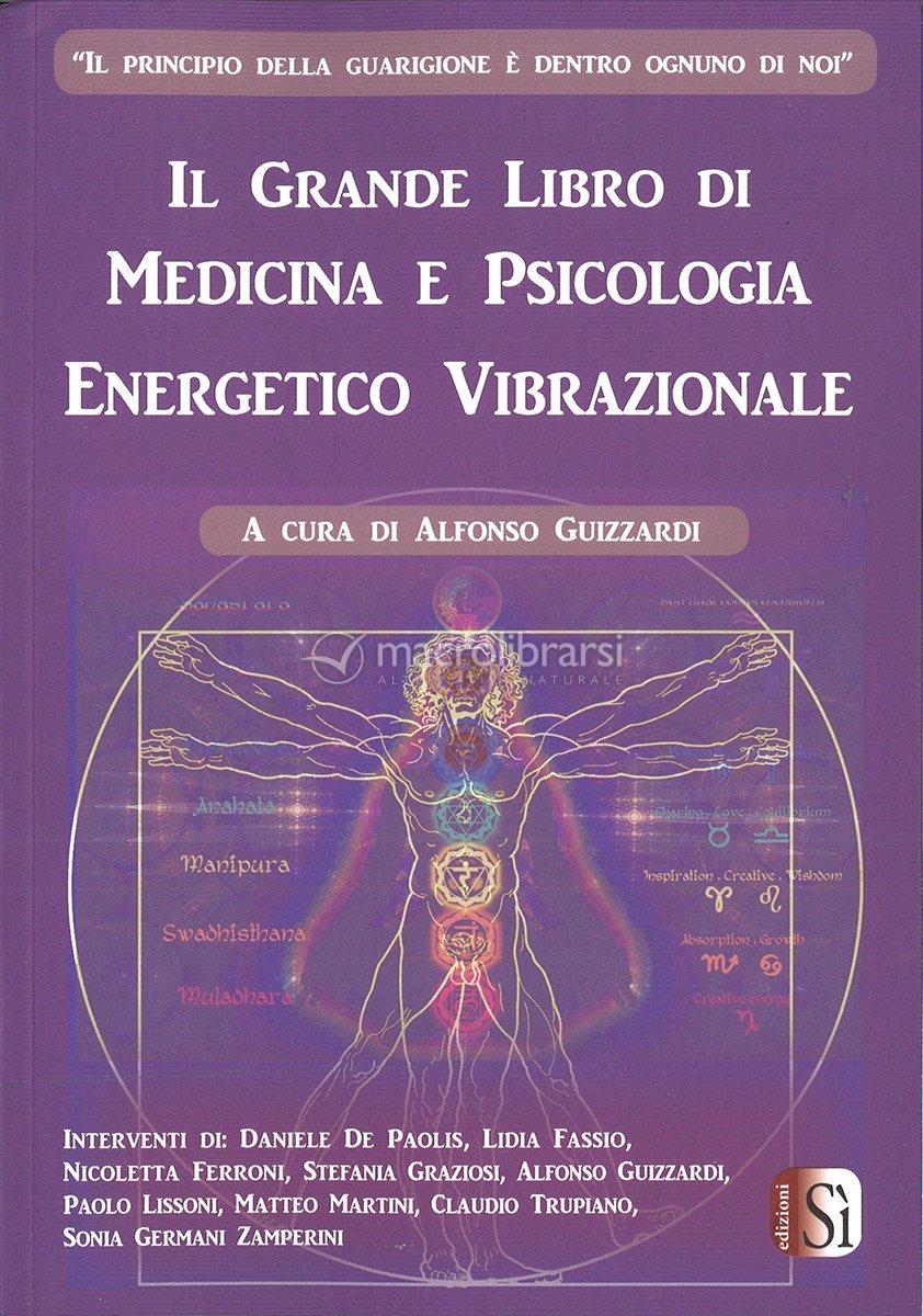 Il Grande Libro di Medicina e Psicologia Energetico Vibrazionale - Volume 1  — Libro di Alfonso Guizzardi