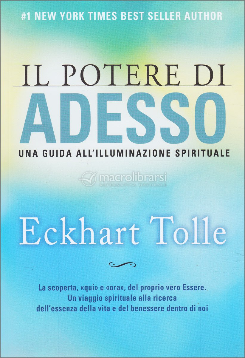 Il Potere di Adesso - Una Guida all'Illuminazione Spirituale