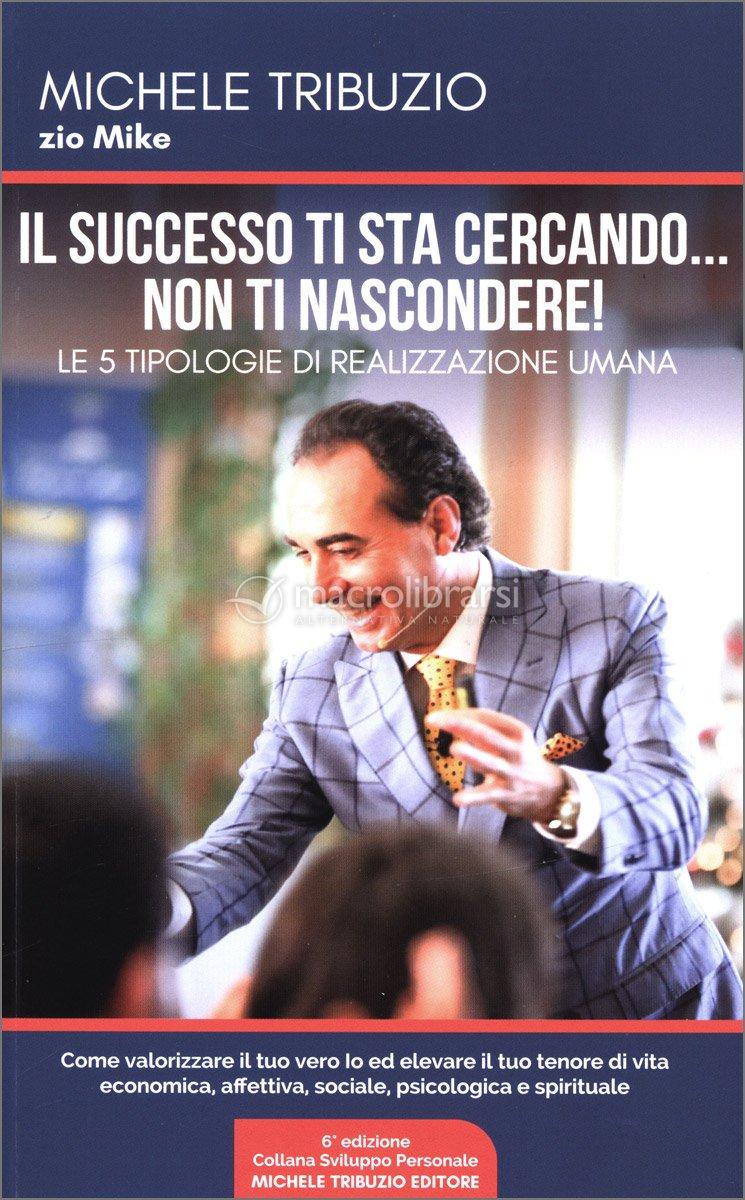 Il successo ti sta cercando…non ti nascondere!
