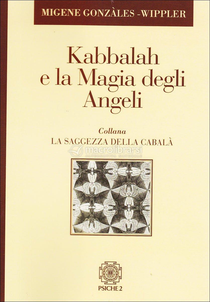 Kabbalah e la magia degli angeli migene gonzales for La stanza degli ospiti libro