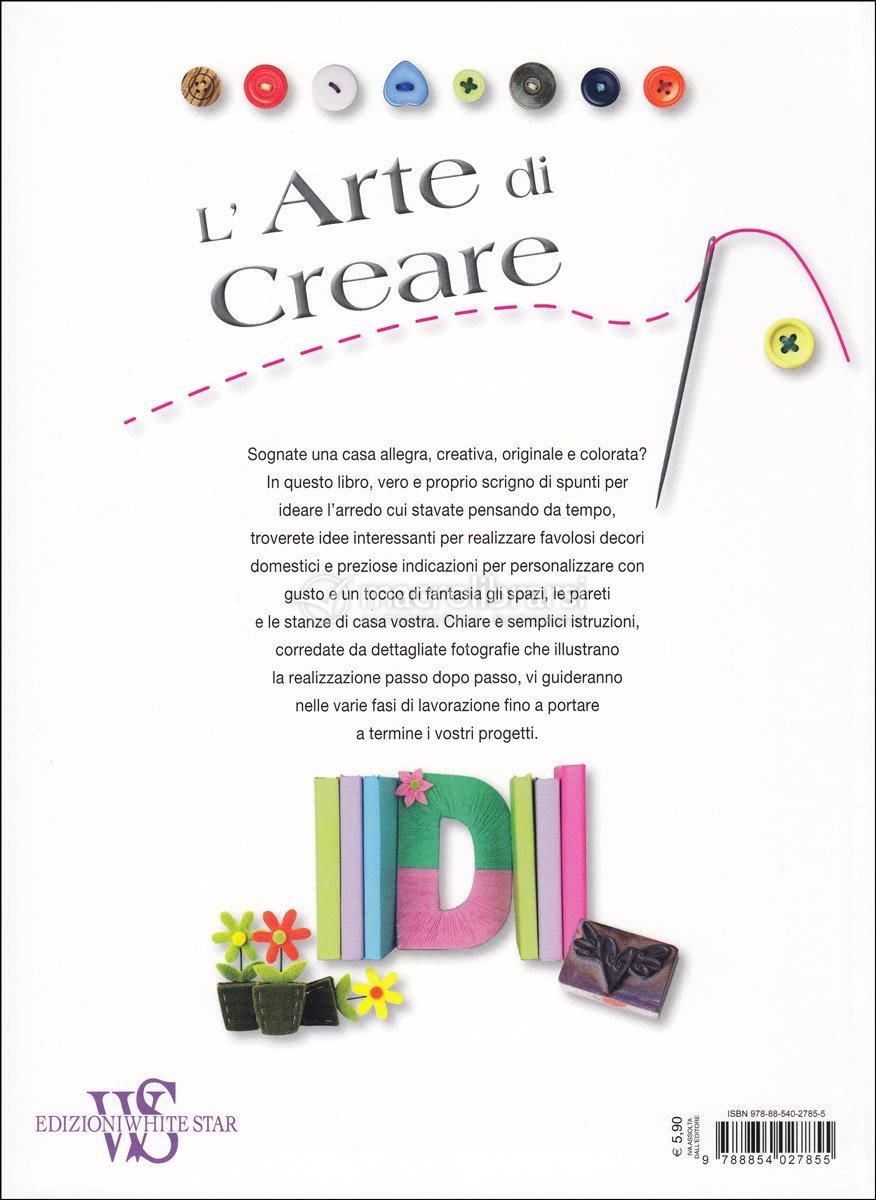 L 39 arte di creare idee per decorare la tua casa autori vari for Idee per decorare i muri di casa