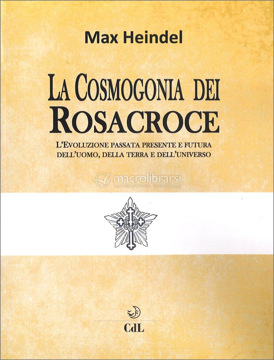 La Cosmogonia dei RosaCroce by Max Heindel - download