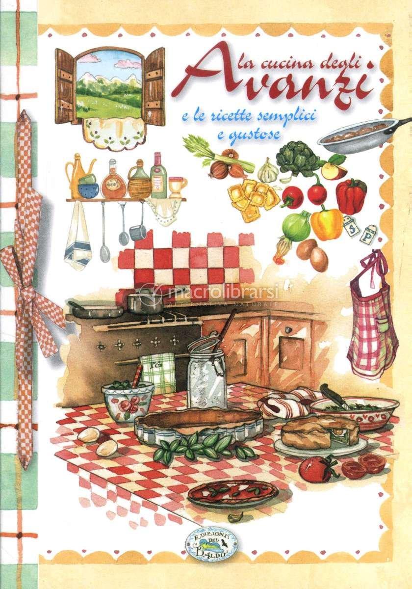 La cucina degli avanzi libro di autori vari for La stanza degli ospiti libro