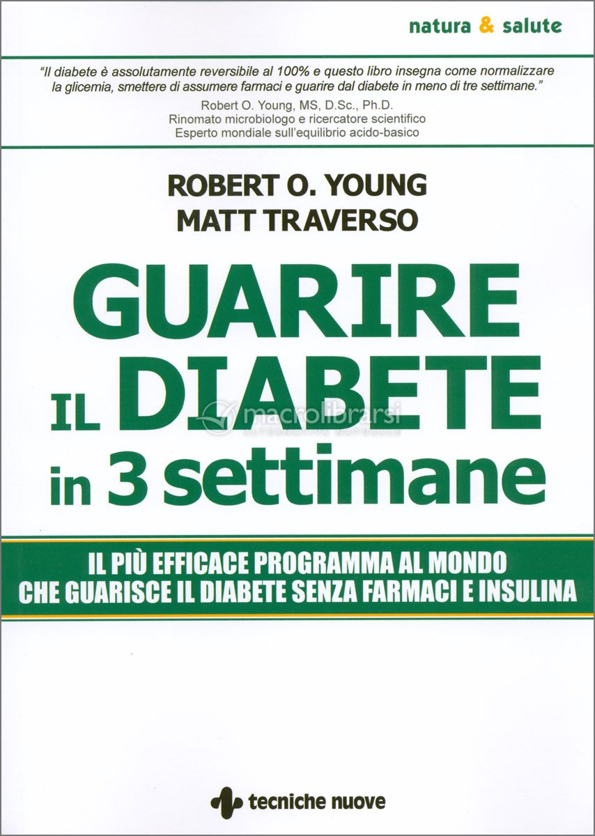 Guarire il diabete in 3 settimane matt traverso robert for Cucinare x diabetici