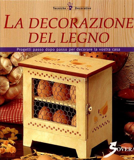 La decorazione del legno - libro