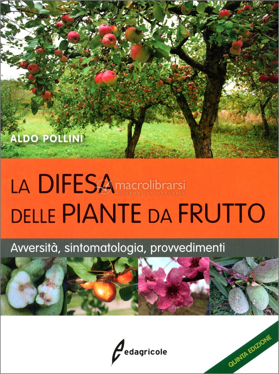 Avversità Delle Piante Coltivate la difesa delle piante da frutto — libro
