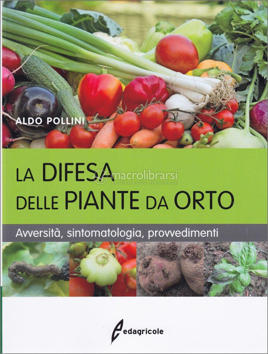 Avversità Delle Piante Coltivate la difesa delle piante da orto — libro