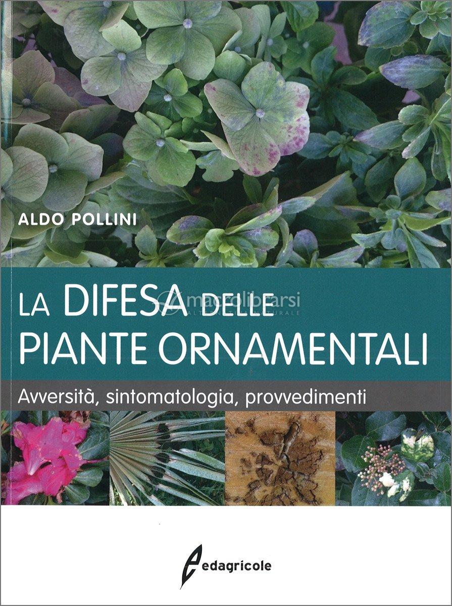 Avversità Delle Piante Coltivate la difesa delle piante ornamentali — libro