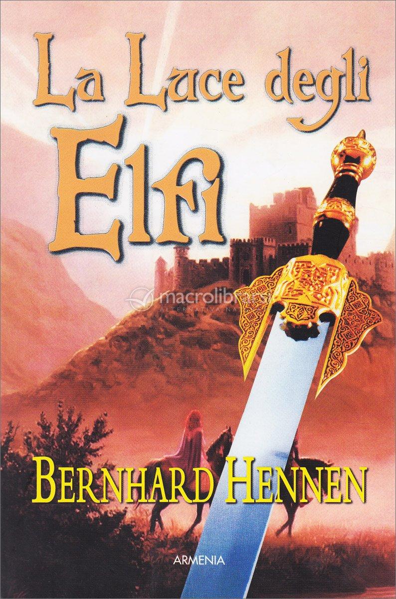 La luce degli elfi libro di bernhard hennen - Libro la luce alla finestra ...