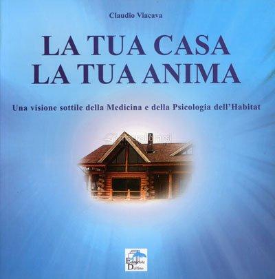 La tua casa la tua anima claudio viacava for Personalizza la tua casa