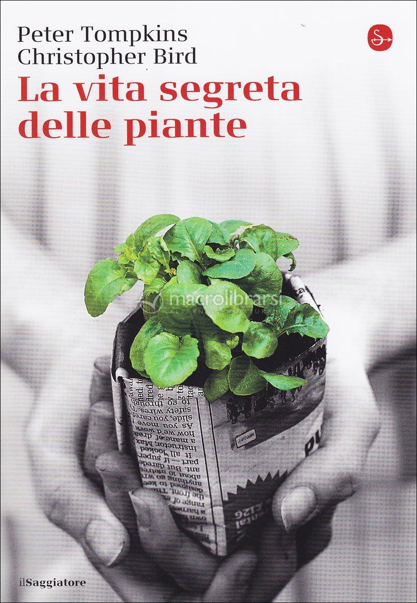 La vita segreta delle piante, Peter Tompkins Christopher Bird