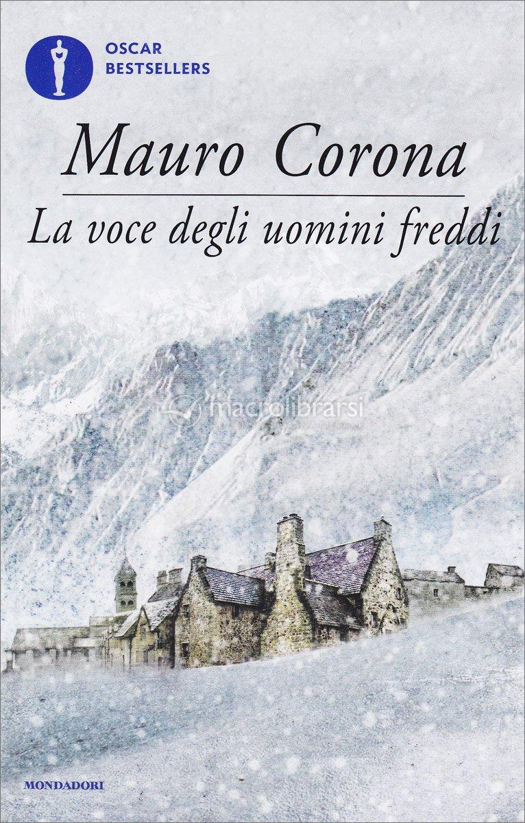 La voce degli uomini freddi libro mauro corona for La stanza degli ospiti libro