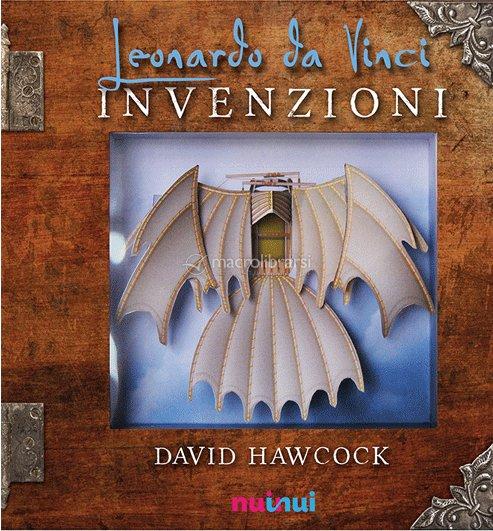 Leonardo da vinci invenzioni david hawcock for Invenzioni di leonardo da vinci
