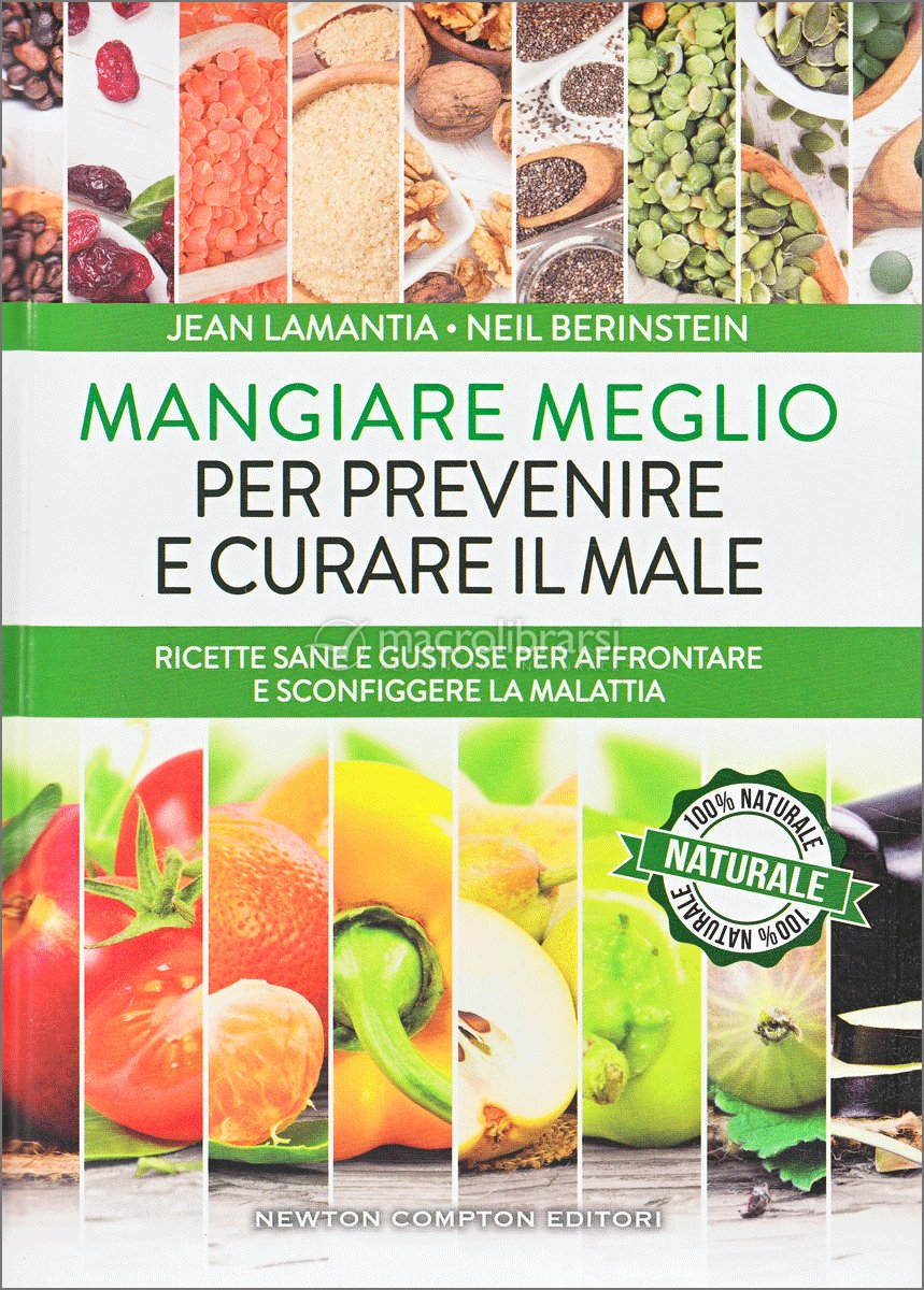 Image Result For Mangiare Meglio Per Prevenire E Curare Il Male