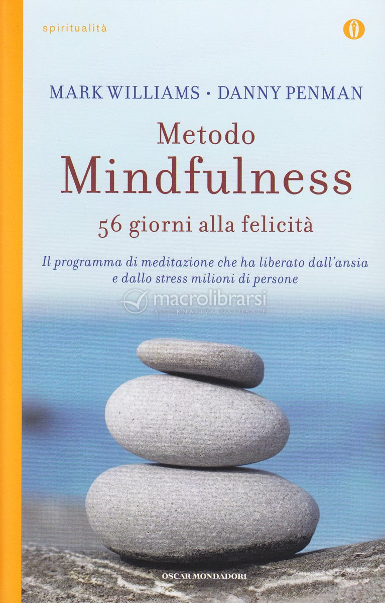 Metodo Mindfulness – 56 giorni alla Felicità