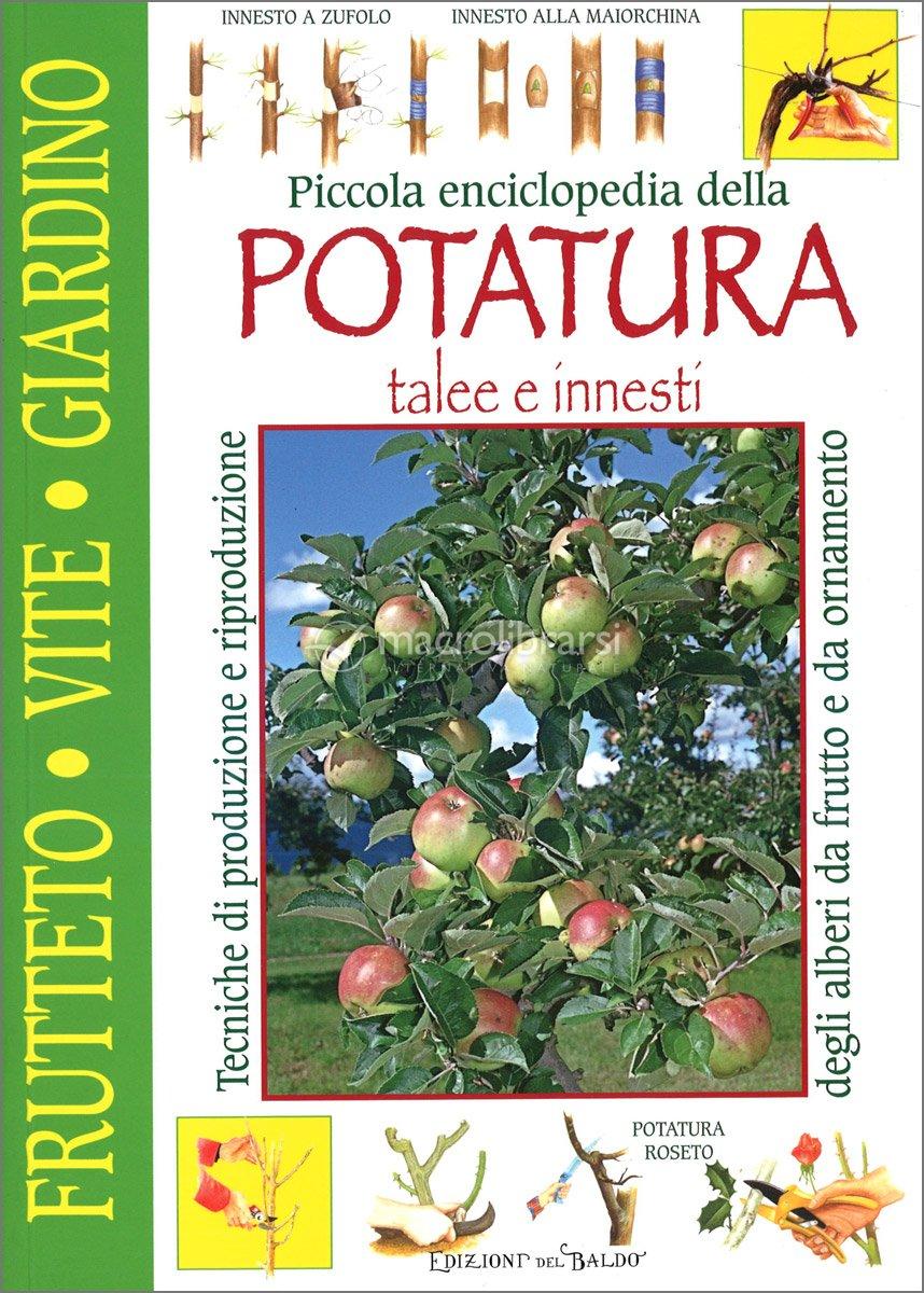 Calendario Innesti Piante Da Frutto.Piccola Enciclopedia Della Potatura Libro