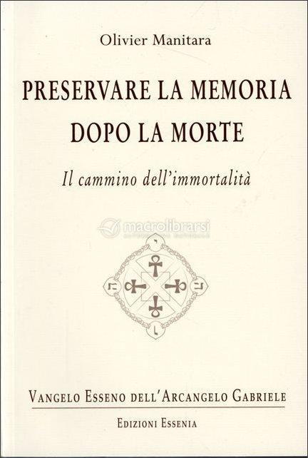 Preservare la Memoria dopo la Morte - il cammino dell'immortalità -  Libro