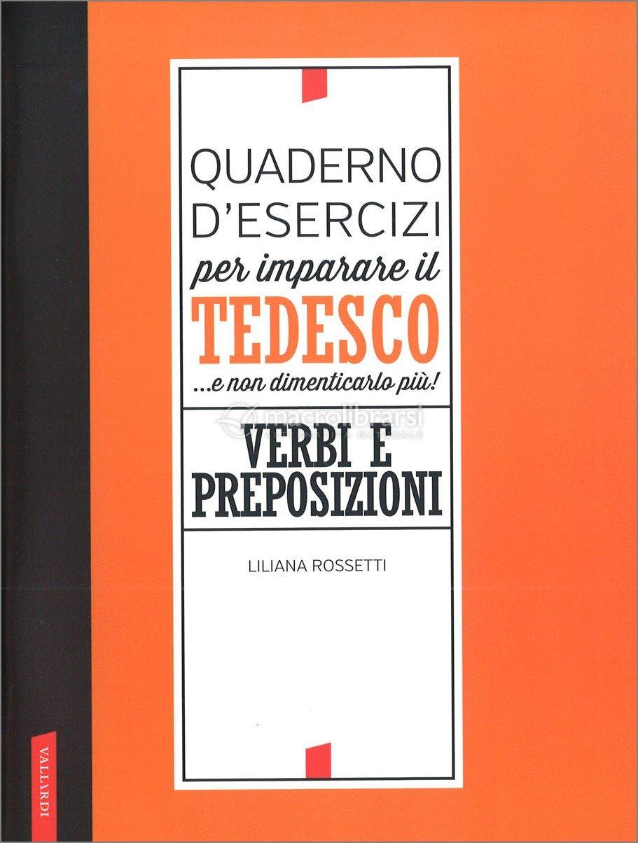 Quaderno D Esercizi Per Imparare Il Tedesco E Non Dimenticarlo Piu Libro Di Liliana Rossetti
