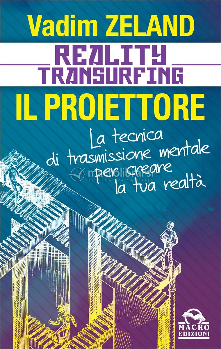 Reality Transurfing - Il Proiettore