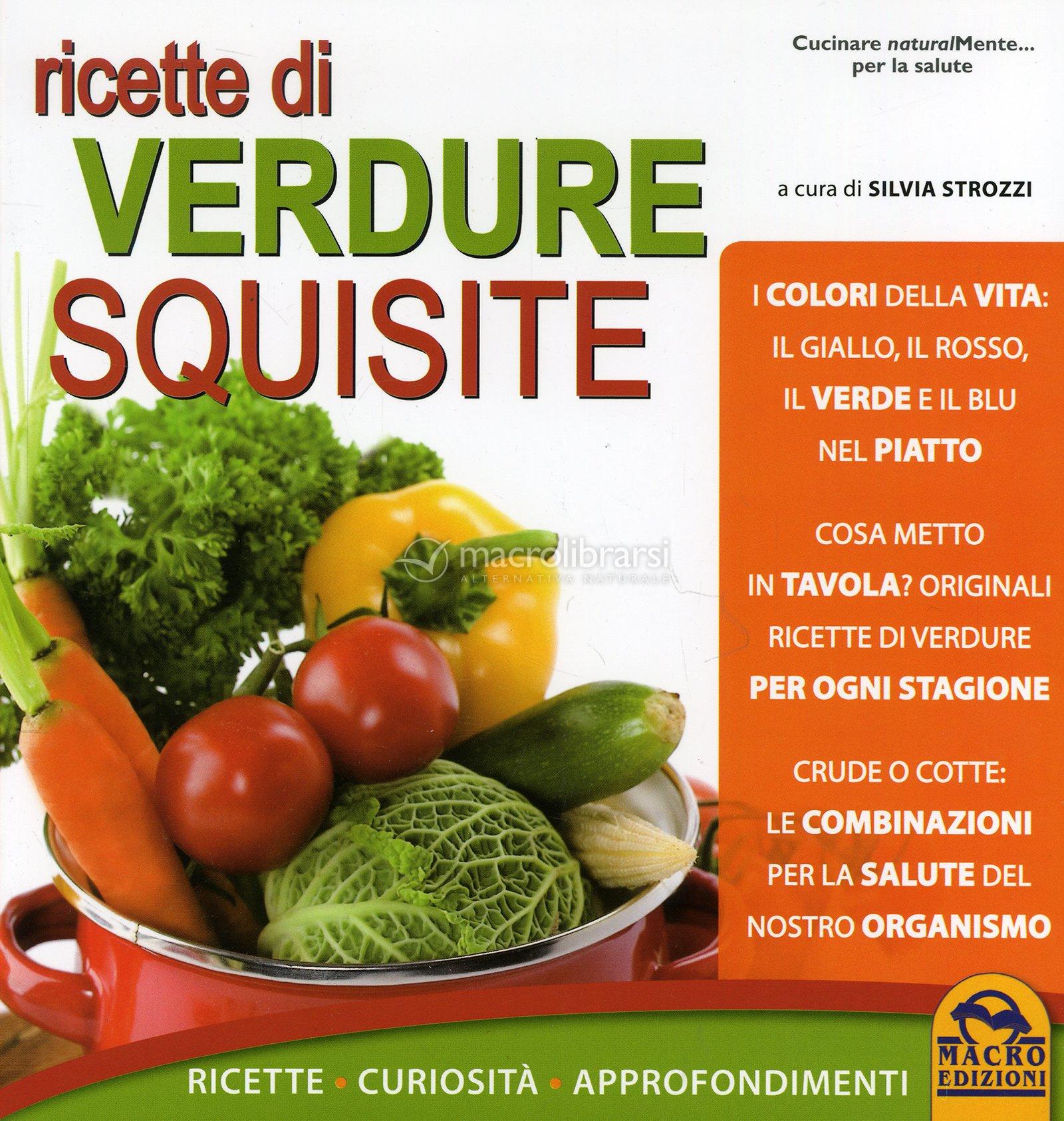 Ricette di verdure squisite silvia strozzi for Ricette di verdure