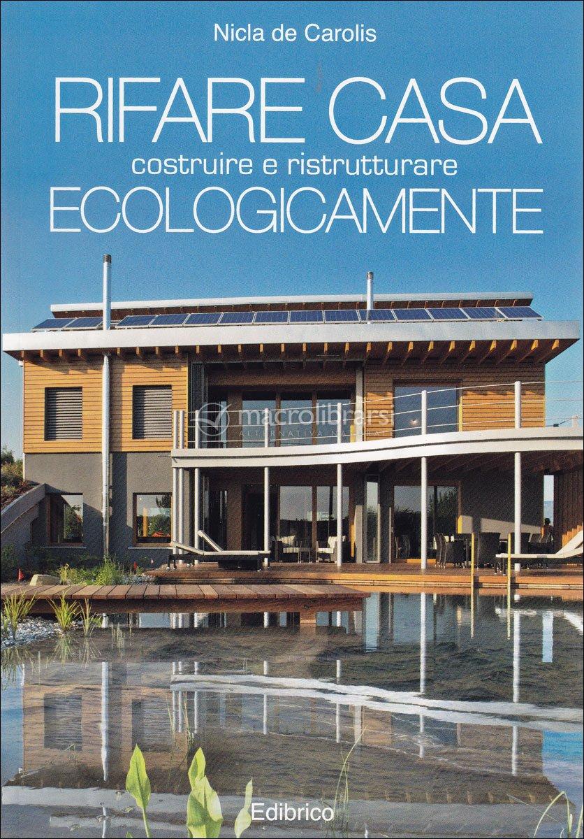 rifare casa costruire e ristrutturare ecologicamente