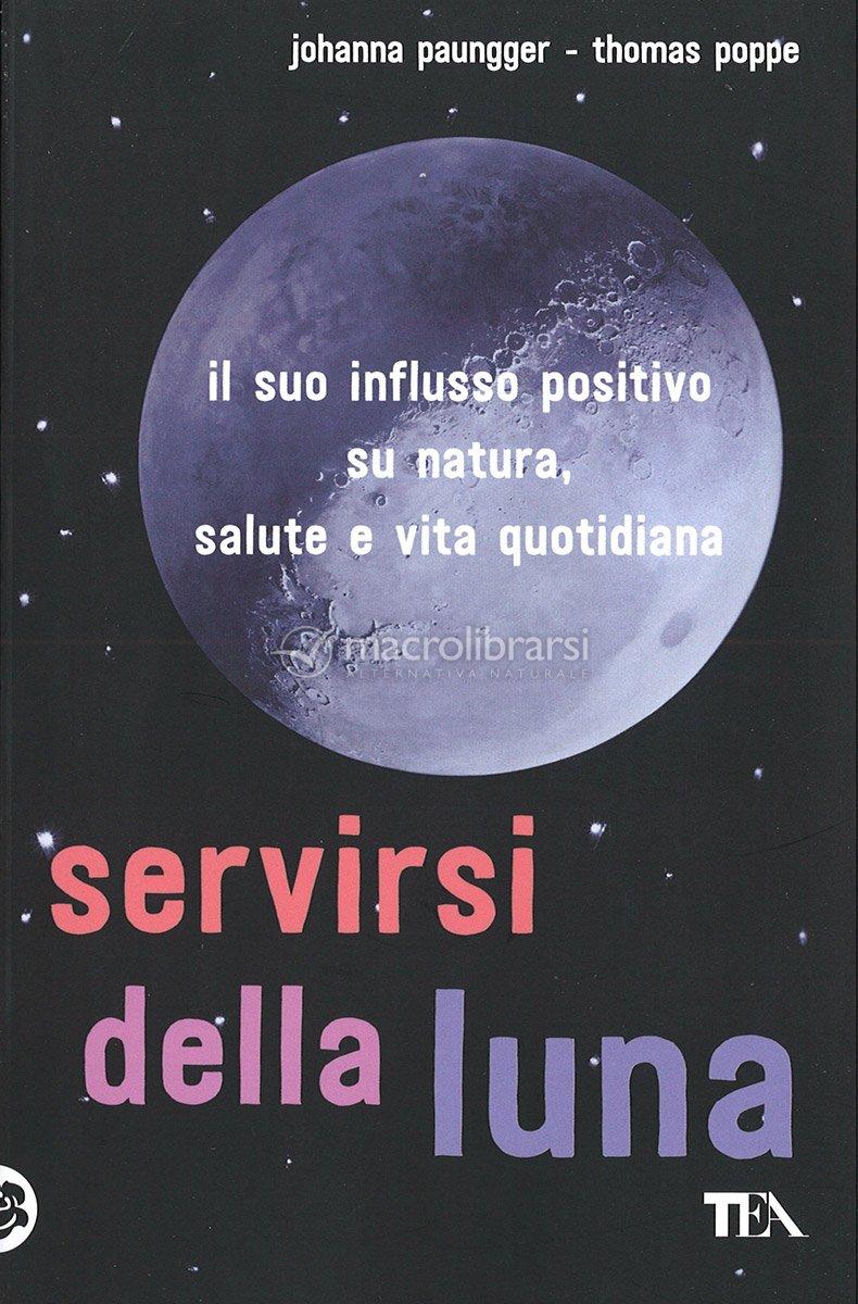 Vita E Salute Calendario Lunare.Servirsi Della Luna Lunario Fino Al 2026 Libro