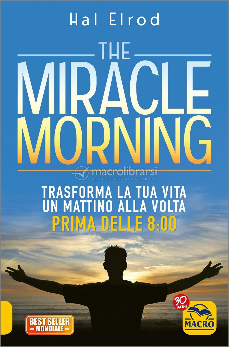 the miracle morning libro di hal elrod. Black Bedroom Furniture Sets. Home Design Ideas