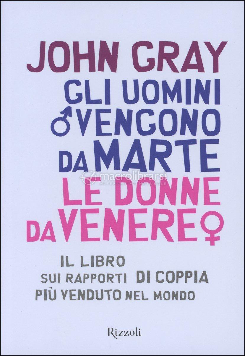 Gli uomini vengono da marte le donne da venere john gray - Libro da colorare uomo ragno libro ...
