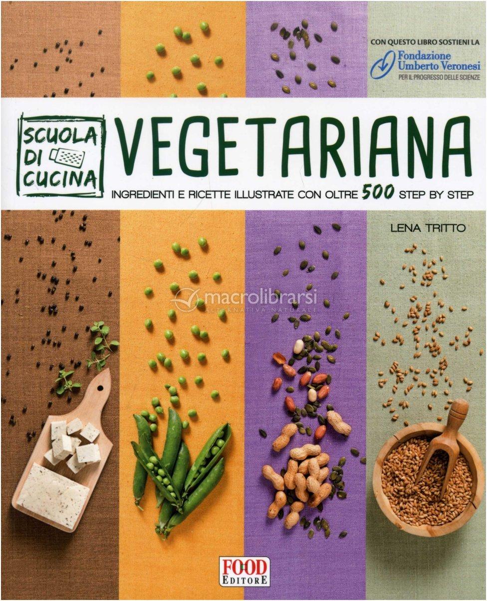 Vegetariana scuola di cucina libro di lena tritto for Libri di cucina professionali pdf