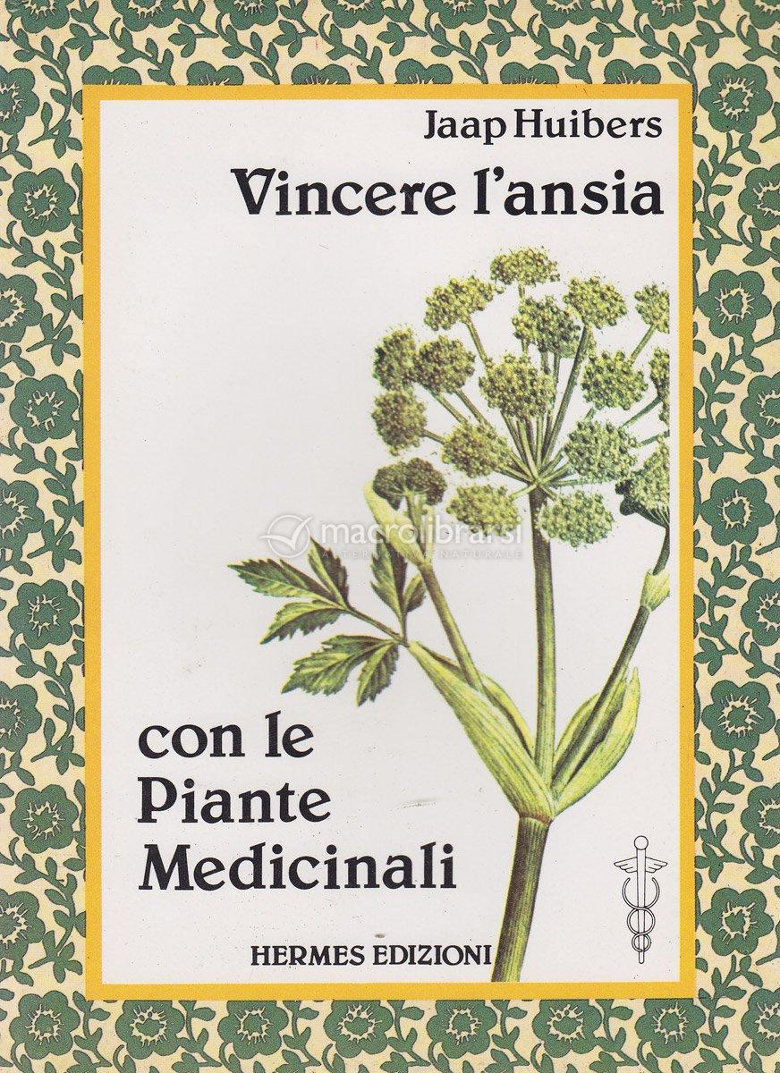 Le Piante Medicinali : Vincere l ansia con le piante medicinali libro jaap