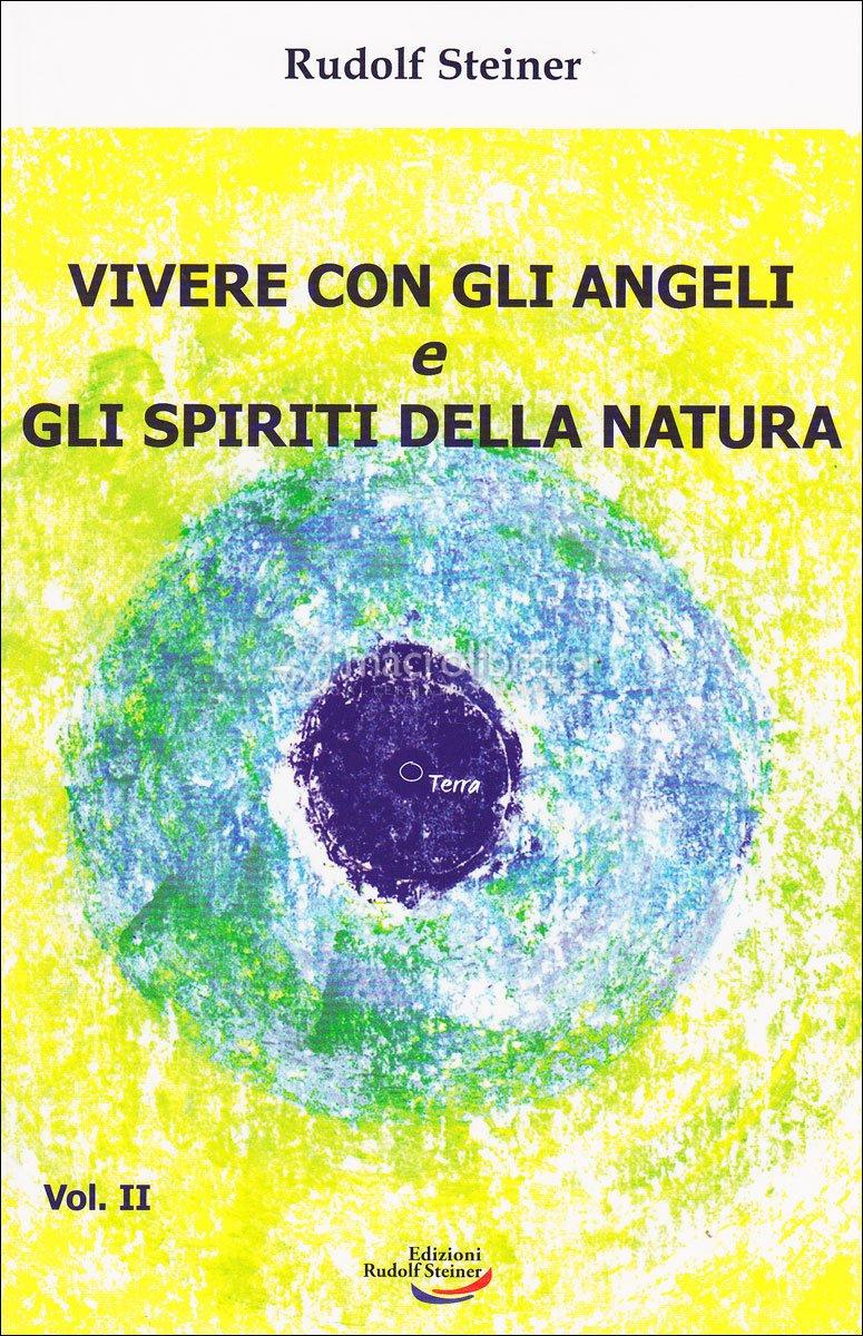 Vivere con gli Angeli e gli Spiriti della Natura - Vol. II