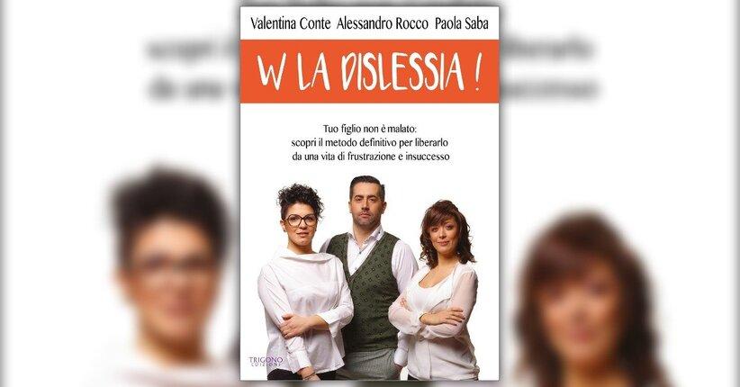 Introduzione - W la Dislessia! - Libro di Alessandro Rocco, Valentina Conte, Paola Saba