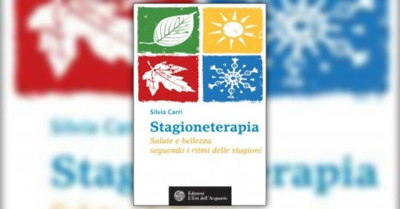 """Premessa del Libro """"Stagioneterapia"""" scritto da Silvia Carri"""